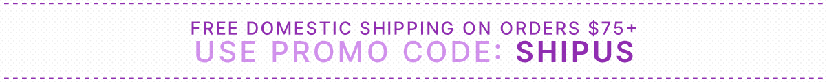 Free Shipping on Domestic Orders over $75!